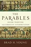 Parables, The: Jewish Tradition and Christian Interpretation