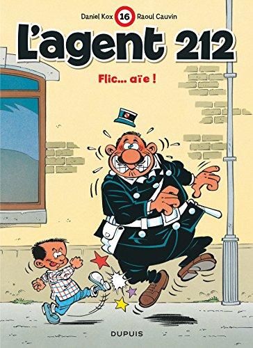L'agent 212, Tome 16 : Flic...aïe par Raoul Cauvin