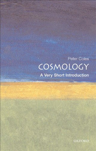 Cosmology: A Very Short Introduction (Very Short Introductions)