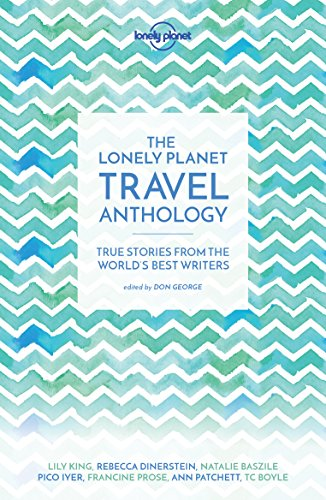 The Lonely Planet Travel Anthology - 1ed - Anglais