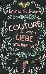 Rezension: Couture: Wenn Liebe stärker ist von Emma S. Rose