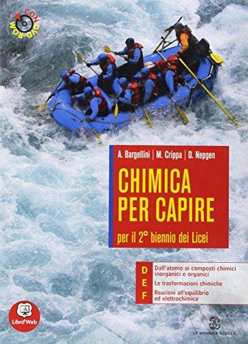 Chimica per capire. Tomi D-E-F. Per i Licei e gli Ist. magistrali. Con espansione online