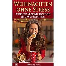 Weihnachten ohne Stress: 7 Tipps, wie Sie die Weihnachtszeit entspannt überstehen.