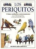 LOS PERIQUITOS (GUIAS DEL NATURALISTA-AVES EXÓTICAS-PERIQUITOS-CANARIOS)
