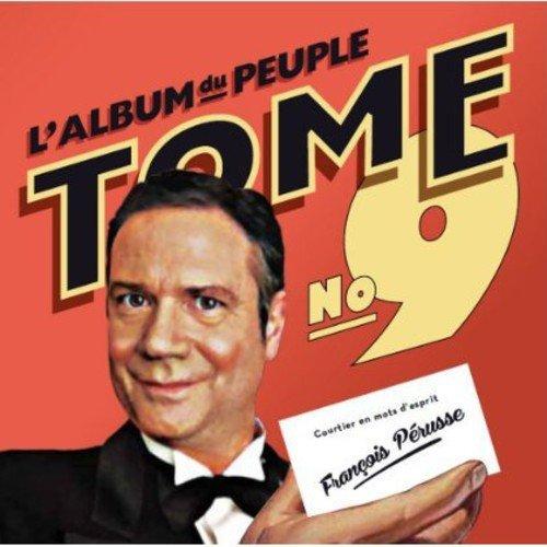 L'Album Du Peuple - Tome 9 by Francois Perusse (2013-08-03)