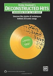 Bobby Owsinski's Deconstructed Hits -- Modern Pop & Hip-Hop: Uncover the Stories & Techniques Behind 20 Iconic Songs by Bobby Owsinski (2013-01-11)