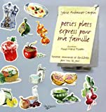 Telecharger Livres Petits plats express pour ma famille Recettes savoureuses et equilibrees pour tout les jours (PDF,EPUB,MOBI) gratuits en Francaise