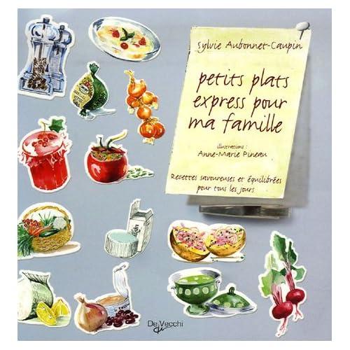 Petits plats express pour ma famille - Recettes savoureuses et équilibrées pour tout les jours