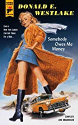 Somebody Owes Me Money (Hard Case Crime Novels)