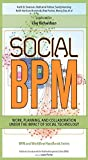Social BPM: Work, Planning and Collaboration Under the Impact of Social Technology (English Edition)