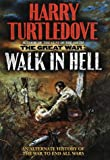 By Harry Turtledove - Walk In Hell (The Great War, Book 2) (1999-08-18) [Hardcover]
