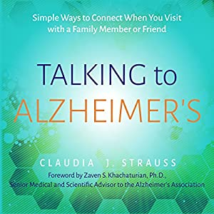 Talking to Alzheimer's: Simple Ways to Connect When You