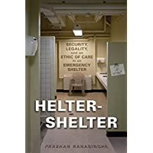 Helter-shelter: Security, Legality, and an Ethic of Care in an Emergency Shelter