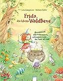 Frida, die kleine Waldhexe: Hexenspruch und Echsenspeck, schwuppdiwupp, der Neid ist weg!