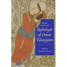 Rubaiyat of Omar Khayyam: A Critical Edition (Victorian Literature and Culture Series)