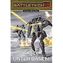 BattleTech 11: Bear-Zyklus 1: Katze unter Bären