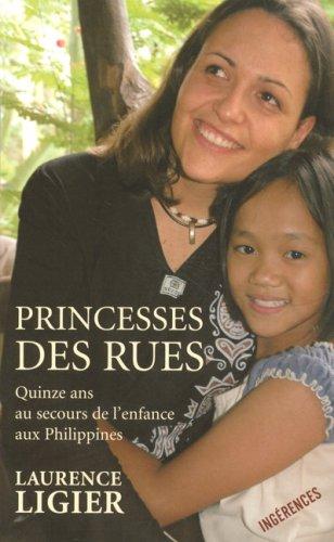 Princesses des rues - Quinze ans au secours de l'enfance aux Philippines