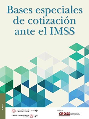 Bases especiales de cotización ante el IMSS por Comisión Representativa Ante Organismos de Seguridad Social IMCP