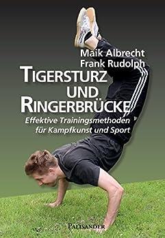 Tigersturz und Ringerbrücke: Effektive Trainingsmethoden für Kampfkunst und Sport