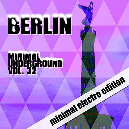 Berlin Minimal Underground, Vo...