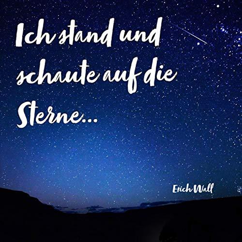 Ich stand und schaute auf die Sterne