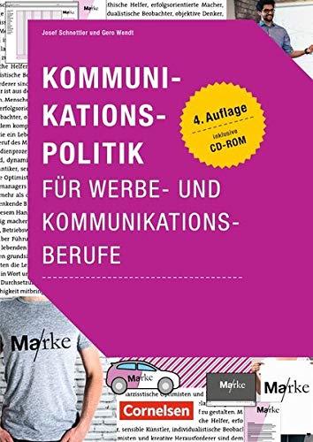Marketingkompetenz: Kommunikationspolitik für Werbe- und Kommunikationsberufe (4. Auflage): Buch mit CD-ROM