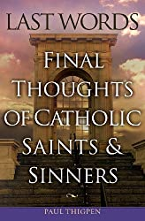 Last Words of Catholic Saints and Sinners, Stars and Strays