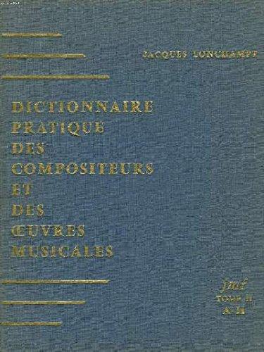 dictionnaire-pratique-des-compositeurs-et-des-oeuvres-musicales-tome-ii-a-h