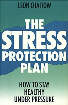 The Stress Protection Plan by [Chaitow, Leon]