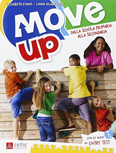 Move up. Con CD Audio. Per la Scuola elementare: UNICO