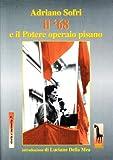 eBook Gratis da Scaricare Adriano Sofri il 68 e il Potere Operaio pisano (PDF,EPUB,MOBI) Online Italiano