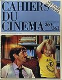 """CAHIERS DU CINEMA N° 360 - 361 - SPEICAL FESTIVAL DE CANNES - """"PARIS, TEXAS"""" DE WIN WENDERS - """"LA PIRATE"""" DE JACQUES DOILLON - 52 CINEASTES EN 6 QUESTIONS..."""