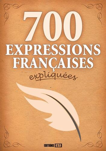 700 expressions françaises expliquées