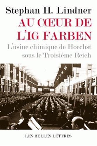 Au Cœur de l'IG Farben. L'usine chimique de Hoechst sous le Troisième Reich