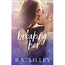 Breaking Her (Love is War Book 2) (English Edition)