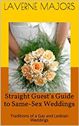 Straight Guest's Guide to Same-Sex Weddings: Traditions of a Gay and Lesbian Weddings (English Edition)