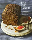 The Rye Baker – Classic Breads from Europe and America