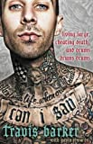 Can I Say: Living Large, Cheating Death, and Drums, Drums, Drums by Travis Barker (2015-10-20)