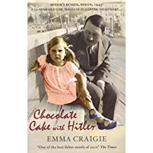 Chocolate Cake with Hitler by Craigie, Emma ( AUTHOR ) Jan-07-2010 Paperback
