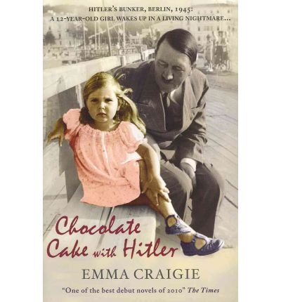 [ Chocolate Cake With Hitler ] By Craigie, Emma ( Author ) Jan-2010 [ Paperback ] Chocolate Cake with Hitler