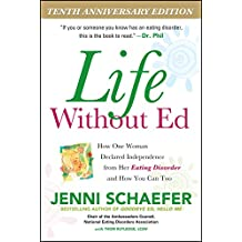 Life Without Ed: How One Woman Declared Independence from Her Eating Disorder and How You Can Too (NTC Self-Help)