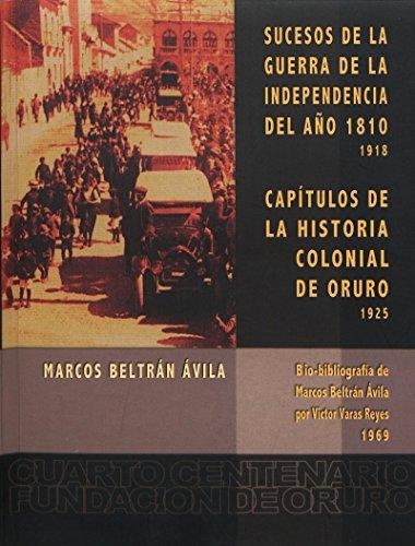 Sucesos de la guerra de la independencia del año 1810. Capítulos de la Historia colonial de Oruro (Travaux de l'IFÉA)