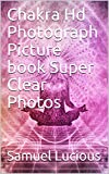 Chakra Hd Photograph Picture book Super Clear Photos (English Edition)