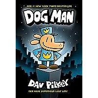 Dog Man 1 - Die Abenteuer von Dog Man: Kinderbücher ab 8 Jahre (DogMan Reihe)