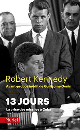 13 jours, la crise des missiles à Cuba par Robert Kennedy