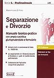 Separazione e divorzio. Manuale teorico-pratico con ampia casistica giurisprudenziale e formulario. Con estensione online