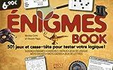 Enigmes book : 501 jeux et casse-tête pour tester votre perspicacité !