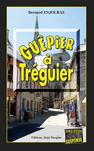 Guêpier à Tréguier: Un suspense à toutes épreuves par Bernard Enjolras