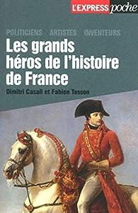 Les grands héros de l'Histoire de France - Dimitri Casali