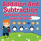 Best Baby Professor Baby Learning Books - Addition and Subtraction Workbook: For Grade 1 Review